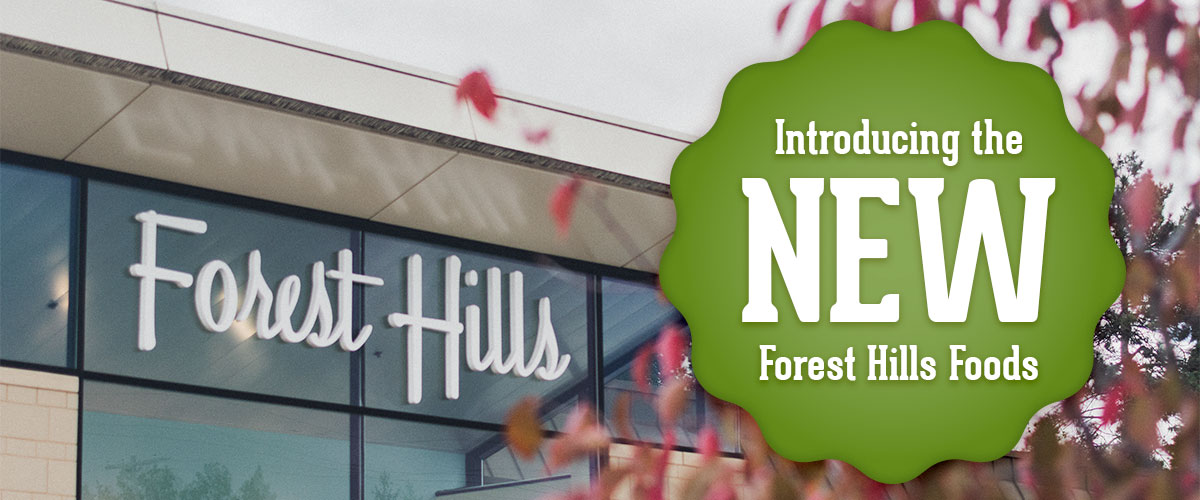 The NEW Forest Hills Foods