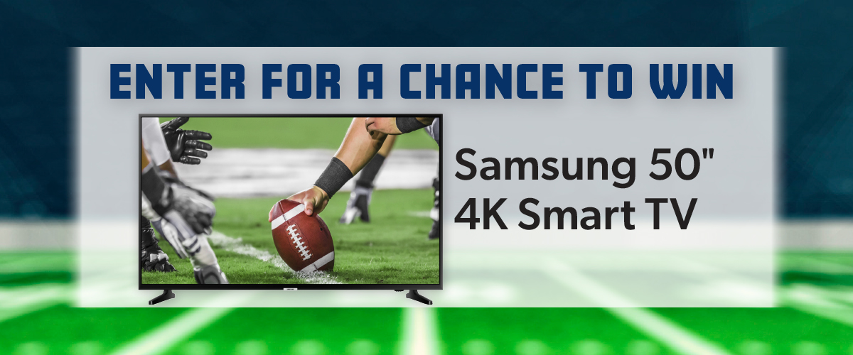 Enter for a chance to win a Samsung Smart TV